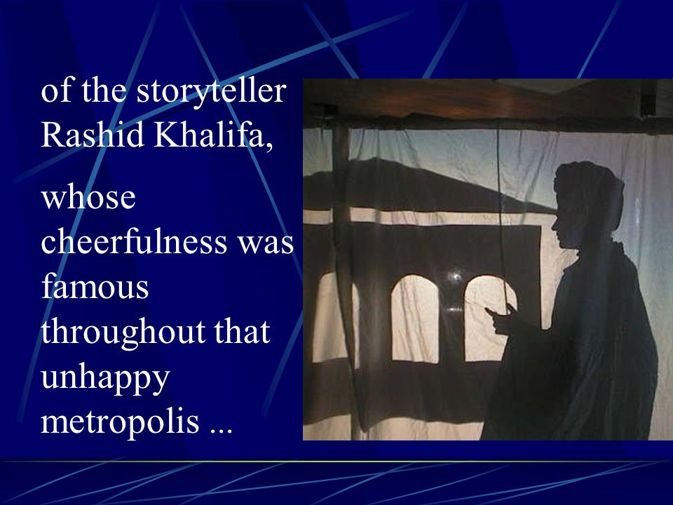 of the storyteller Rashid Khalifa,