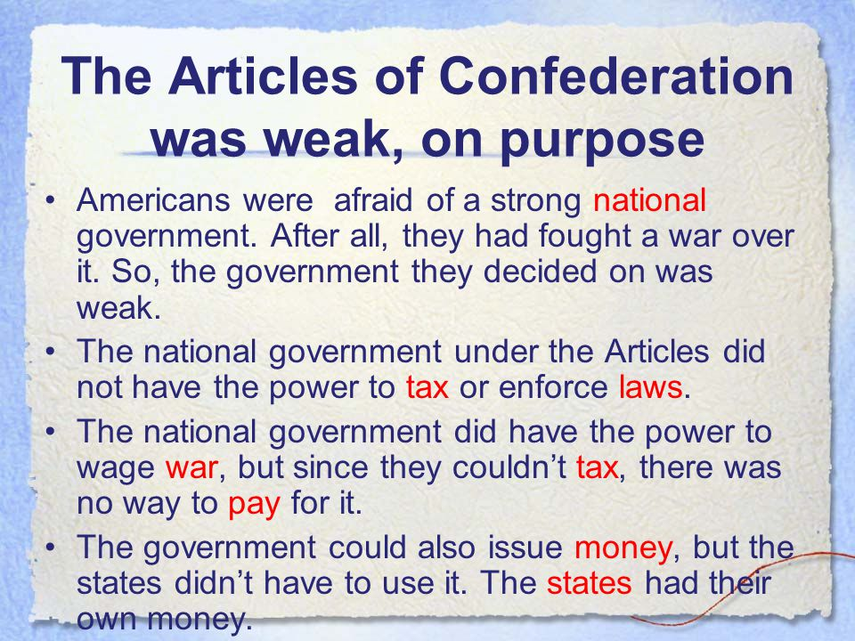 The Articles of Confederation was weak, on purpose