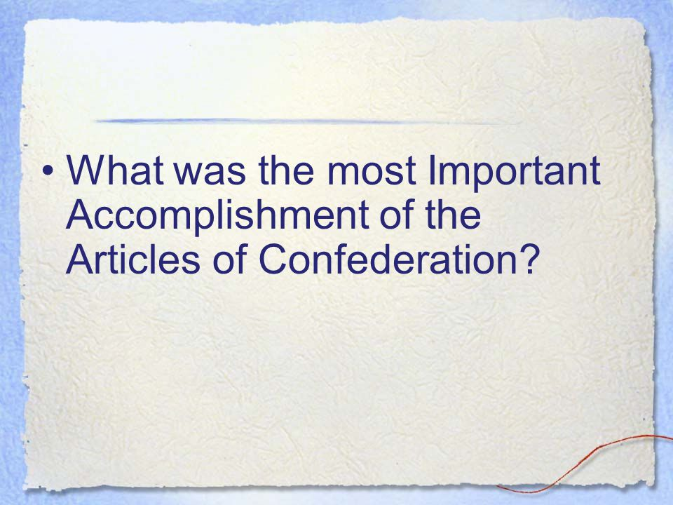 What was the most Important Accomplishment of the Articles of Confederation