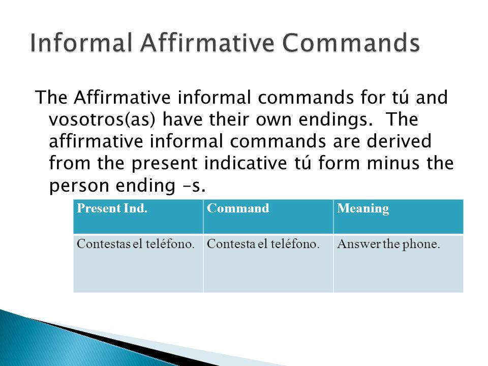 Informal Affirmative Commands