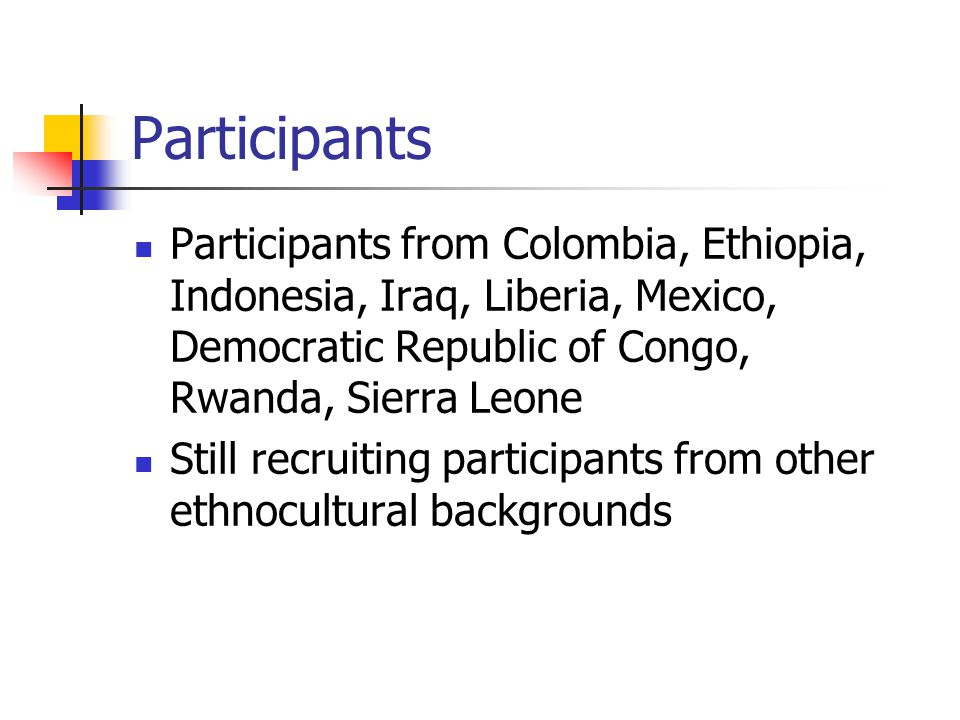 Participants Participants from Colombia, Ethiopia, Indonesia, Iraq, Liberia, Mexico, Democratic Republic of Congo, Rwanda, Sierra Leone.