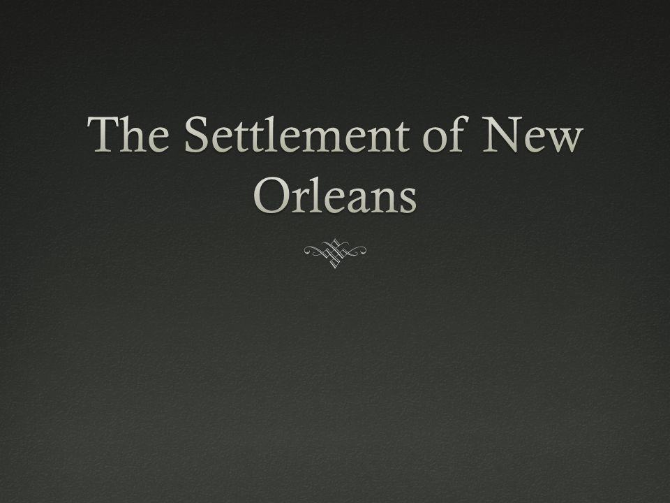 The Settlement of New Orleans