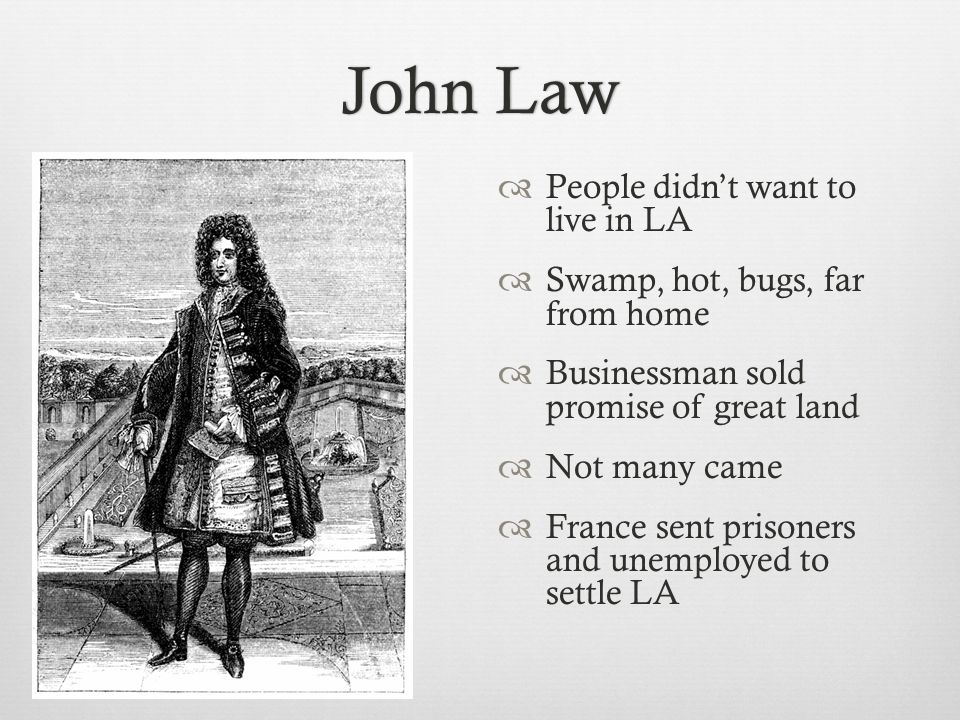 John Law People didn't want to live in LA