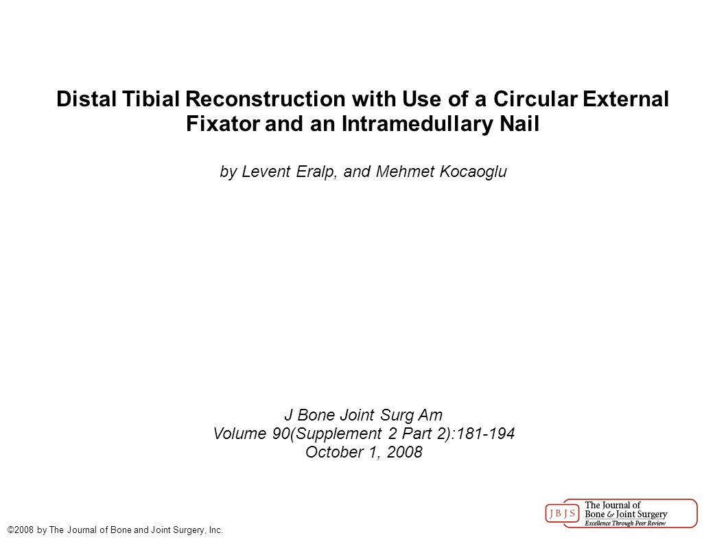 Distal Tibial Reconstruction with Use of a Circular External Fixator and an Intramedullary Nail