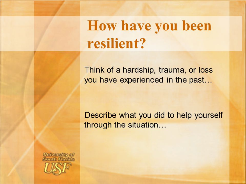 How have you been resilient