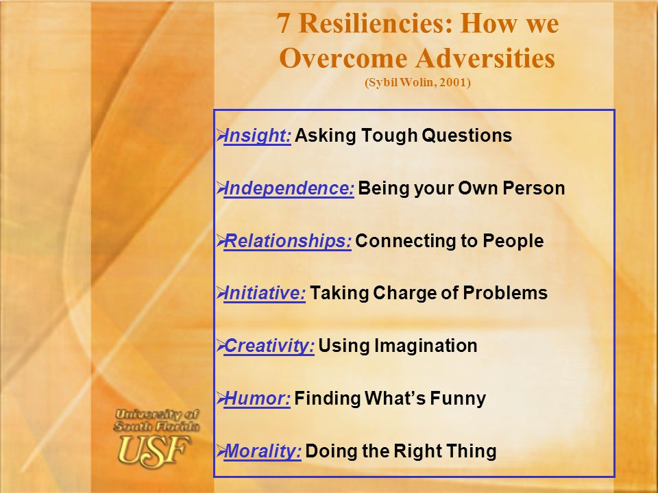 7 Resiliencies: How we Overcome Adversities (Sybil Wolin, 2001)