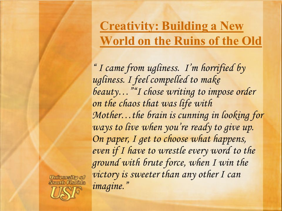 Creativity: Building a New World on the Ruins of the Old
