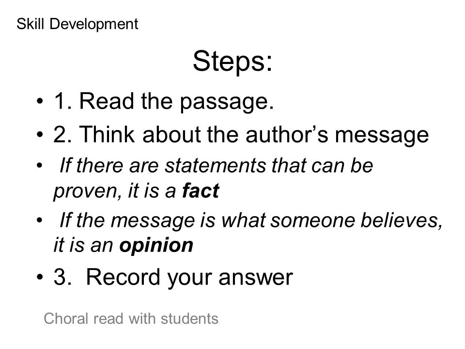 Steps: 1. Read the passage. 2. Think about the author's message