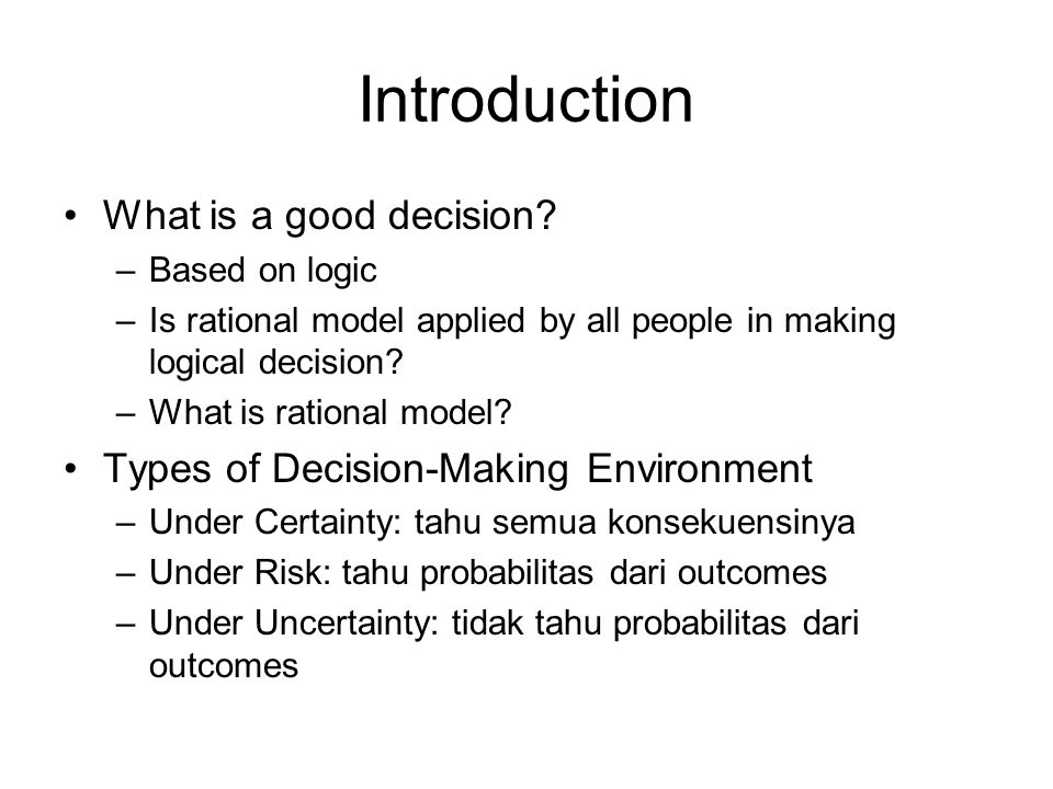Introduction What is a good decision
