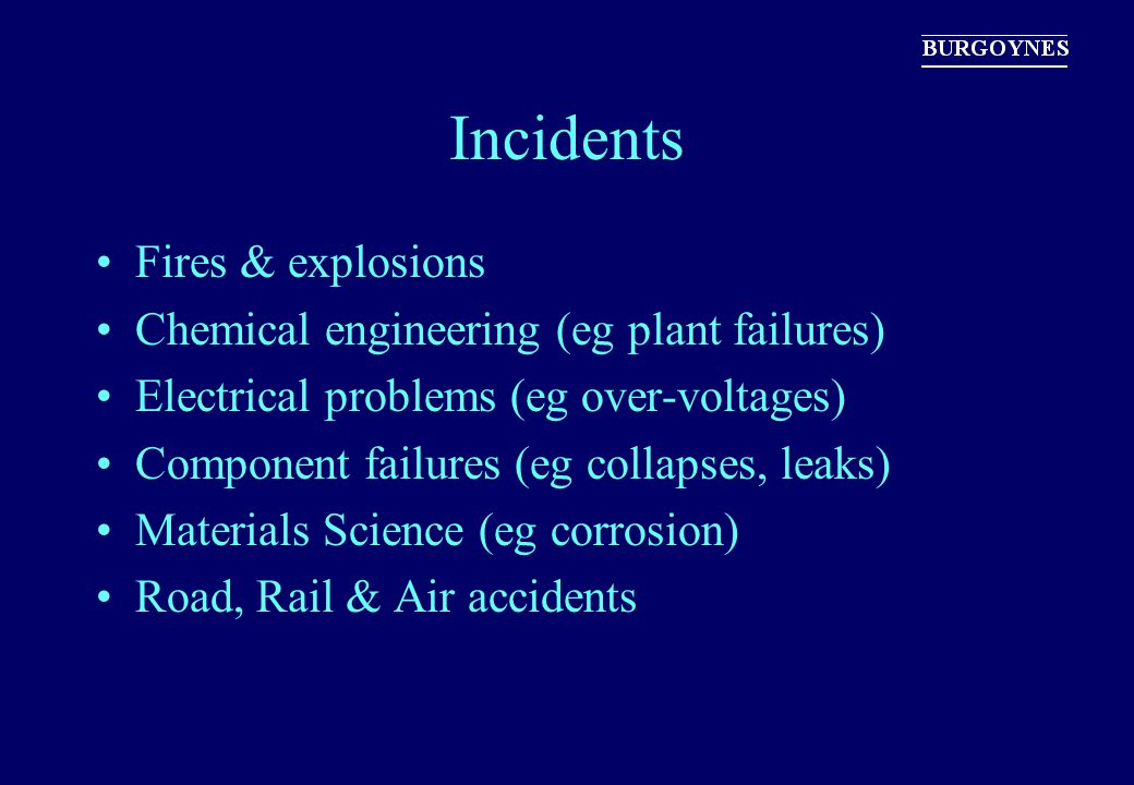 Incidents Fires & explosions Chemical engineering (eg plant failures)
