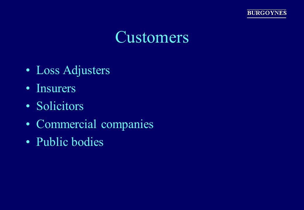 Customers Loss Adjusters Insurers Solicitors Commercial companies