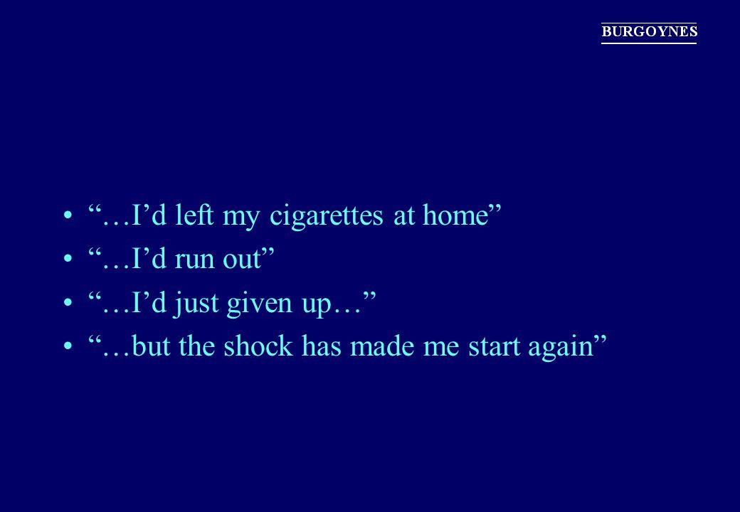 …I'd left my cigarettes at home