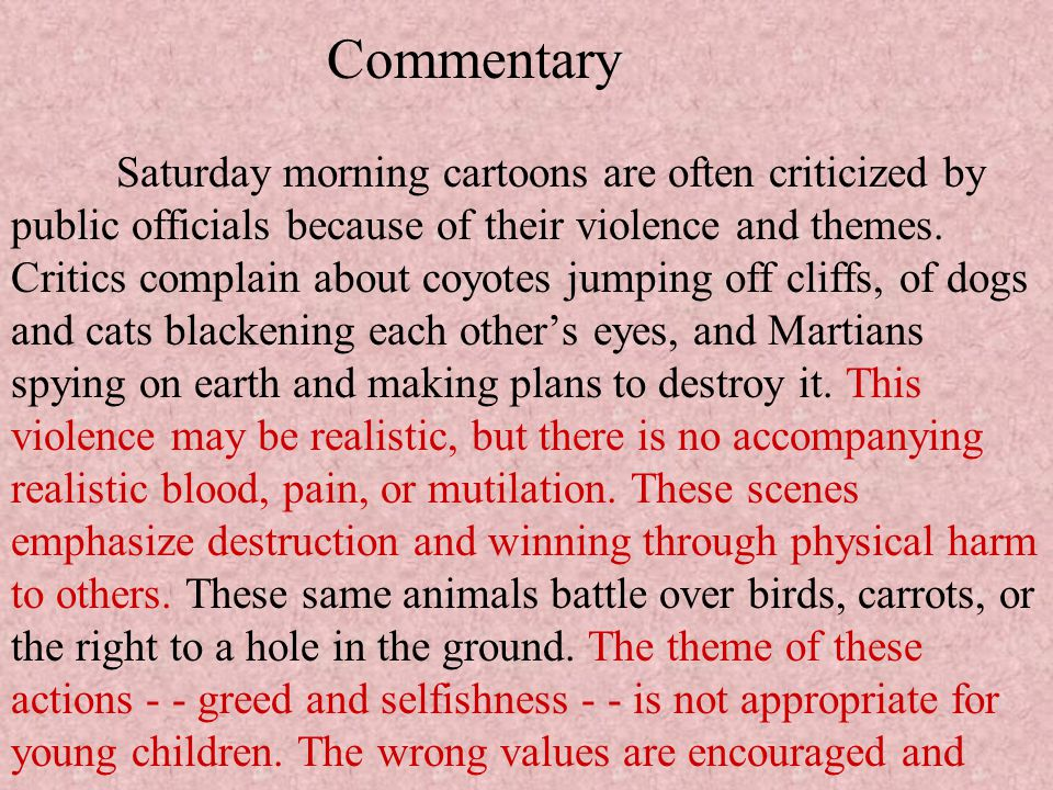 Commentary Saturday morning cartoons are often criticized by public officials because of their violence and themes.