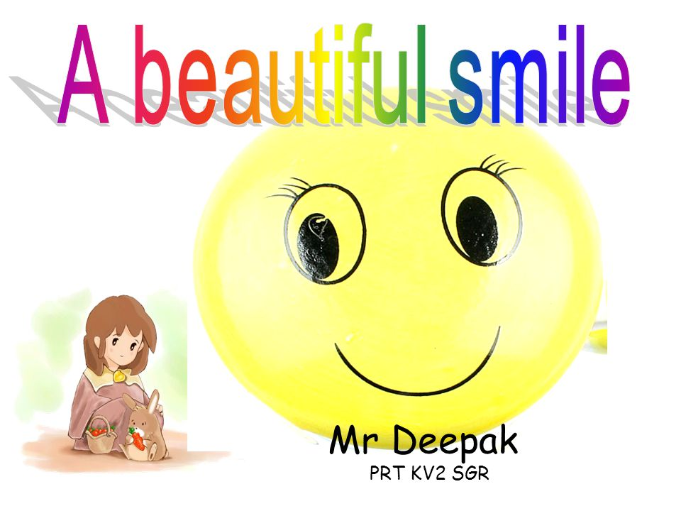 A beautiful smile Mr Deepak PRT KV2 SGR