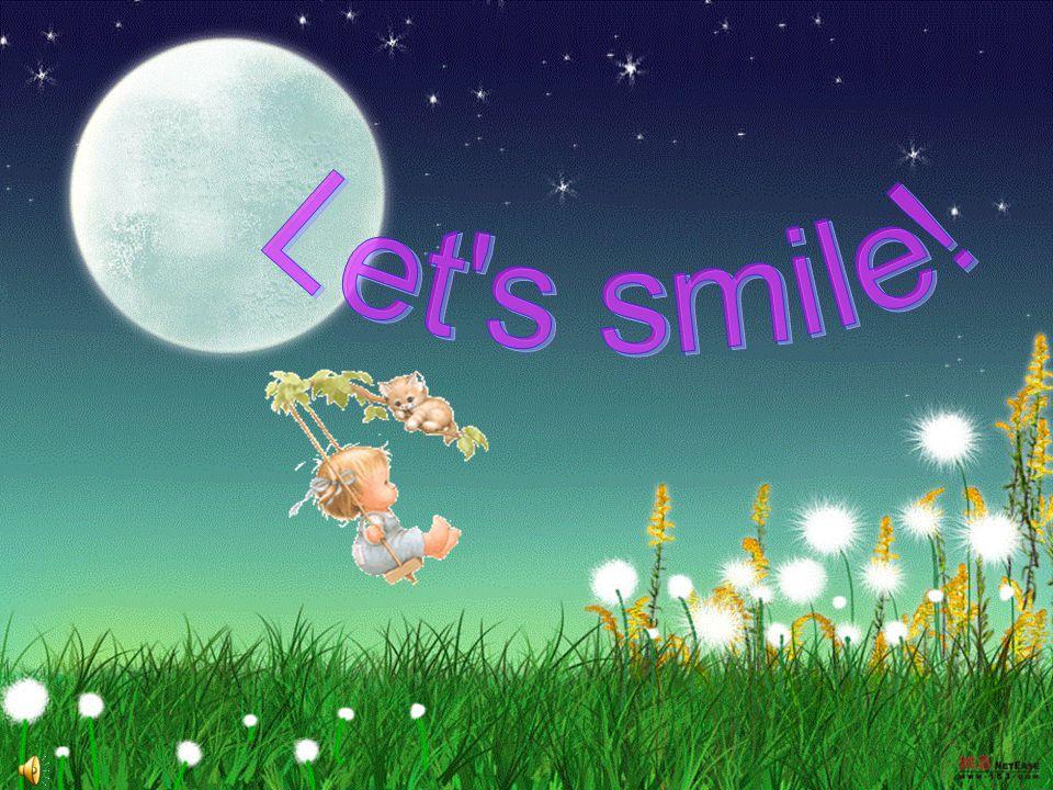 Let s smile!