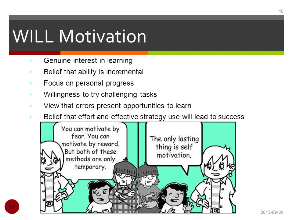 WILL Motivation Genuine interest in learning