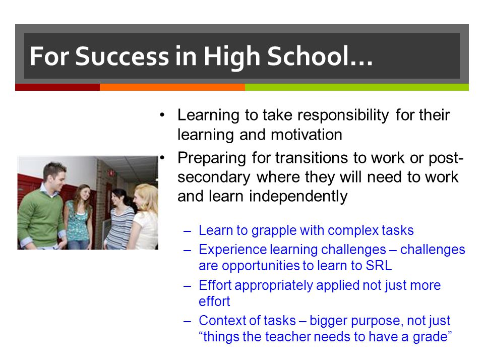For Success in High School…