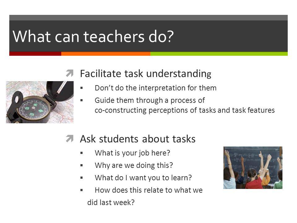 What can teachers do Facilitate task understanding