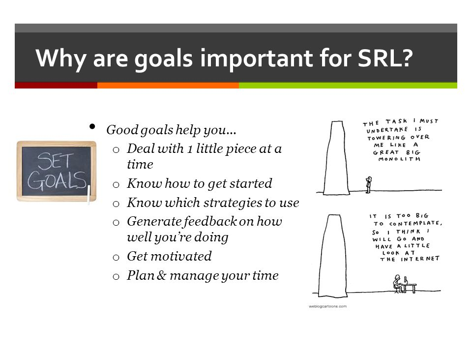 Why are goals important for SRL