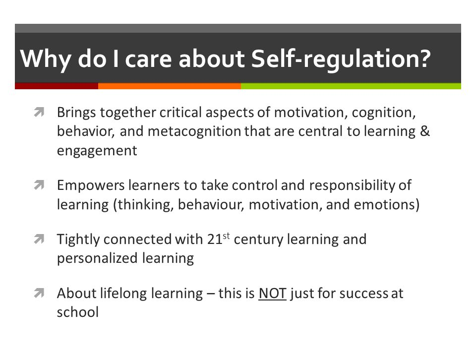 Why do I care about Self-regulation