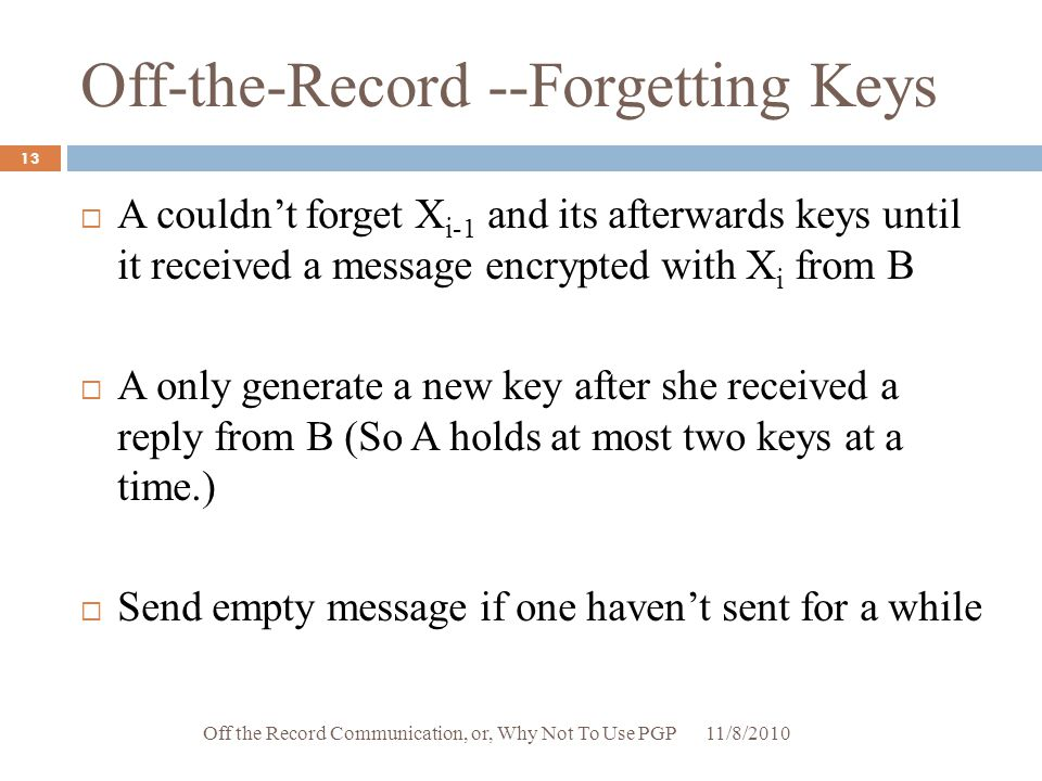 Off-the-Record --Forgetting Keys