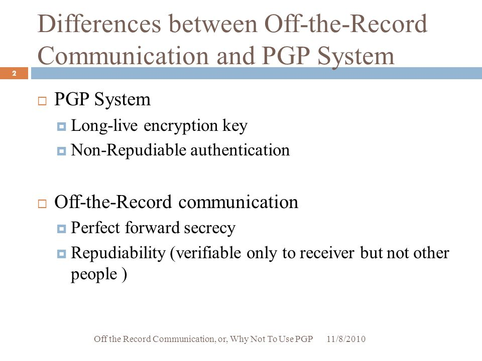 Differences between Off-the-Record Communication and PGP System