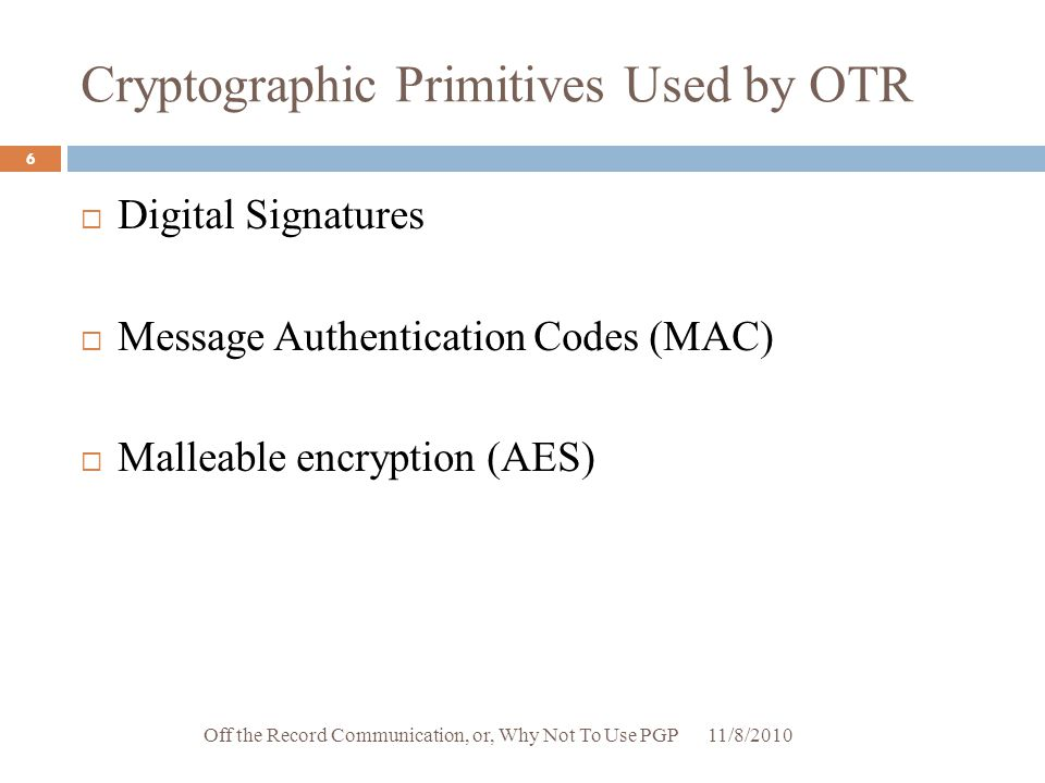 Cryptographic Primitives Used by OTR