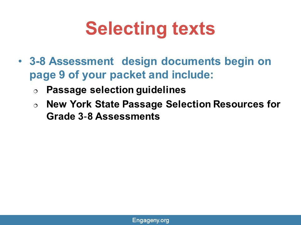 Selecting texts 3-8 Assessment design documents begin on page 9 of your packet and include: Passage selection guidelines.
