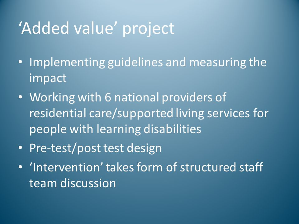 'Added value' project Implementing guidelines and measuring the impact