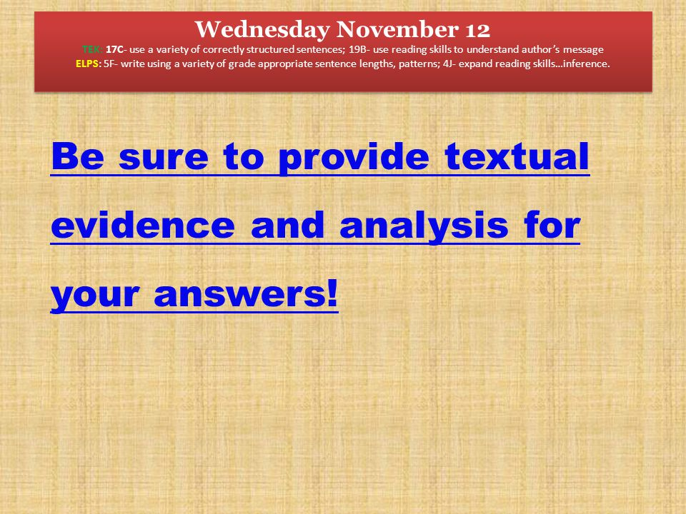 Be sure to provide textual evidence and analysis for your answers!