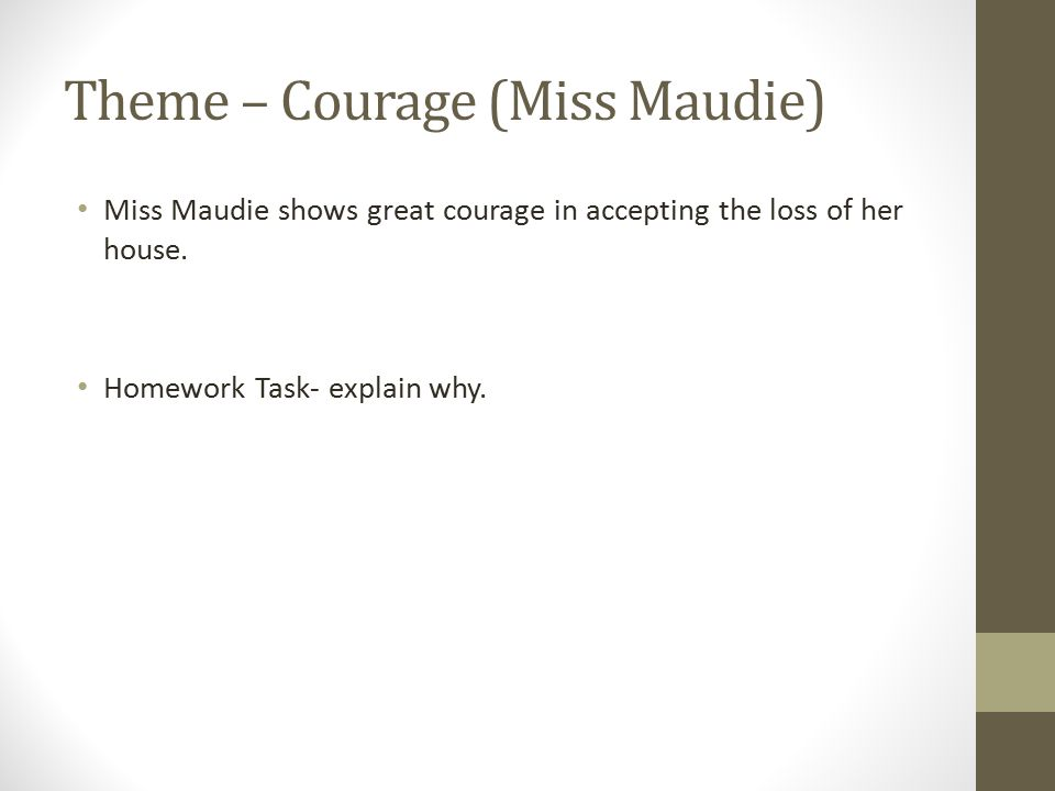 Theme – Courage (Miss Maudie)