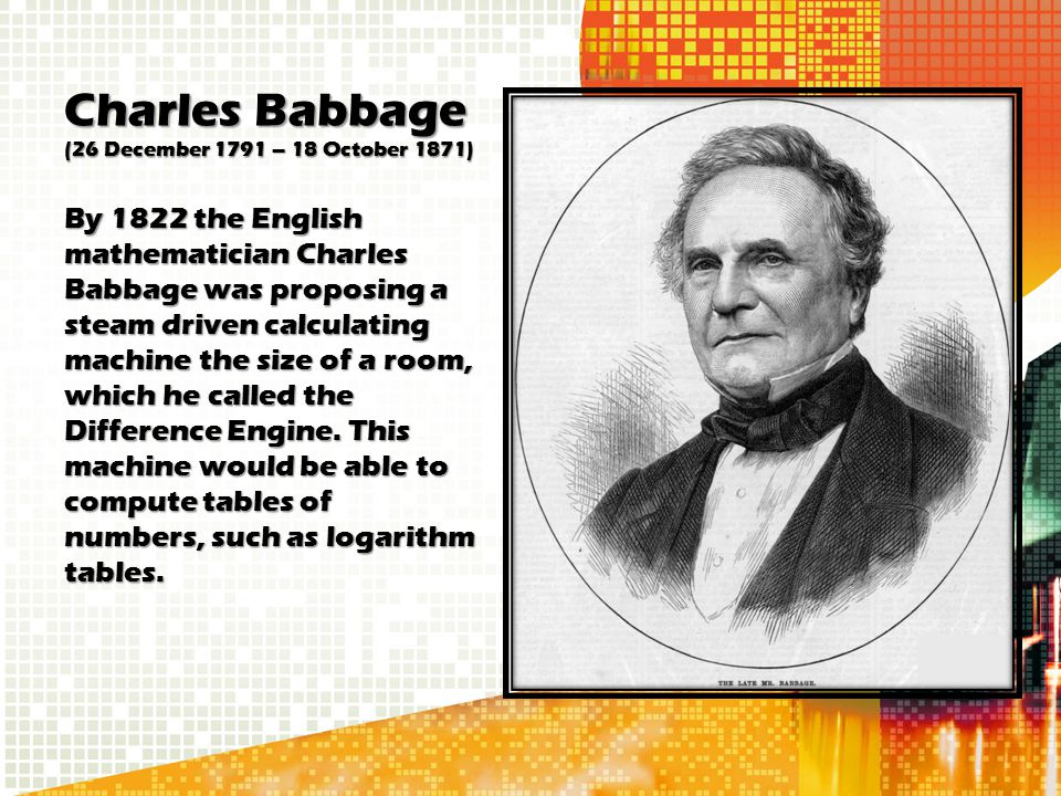 Charles Babbage (26 December 1791 – 18 October 1871)