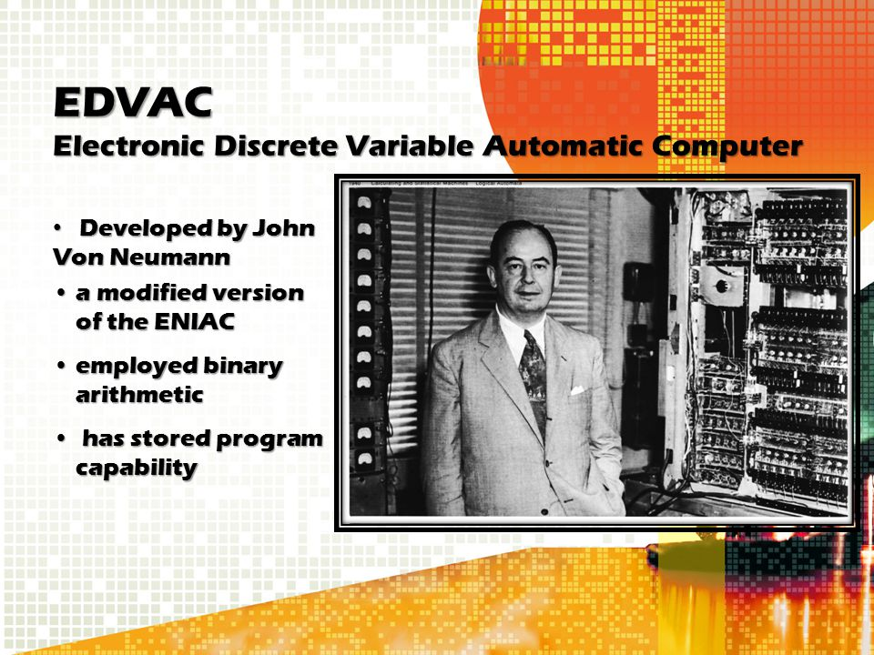 EDVAC Electronic Discrete Variable Automatic Computer