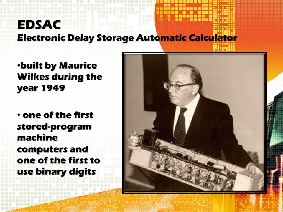 EDSAC Electronic Delay Storage Automatic Calculator