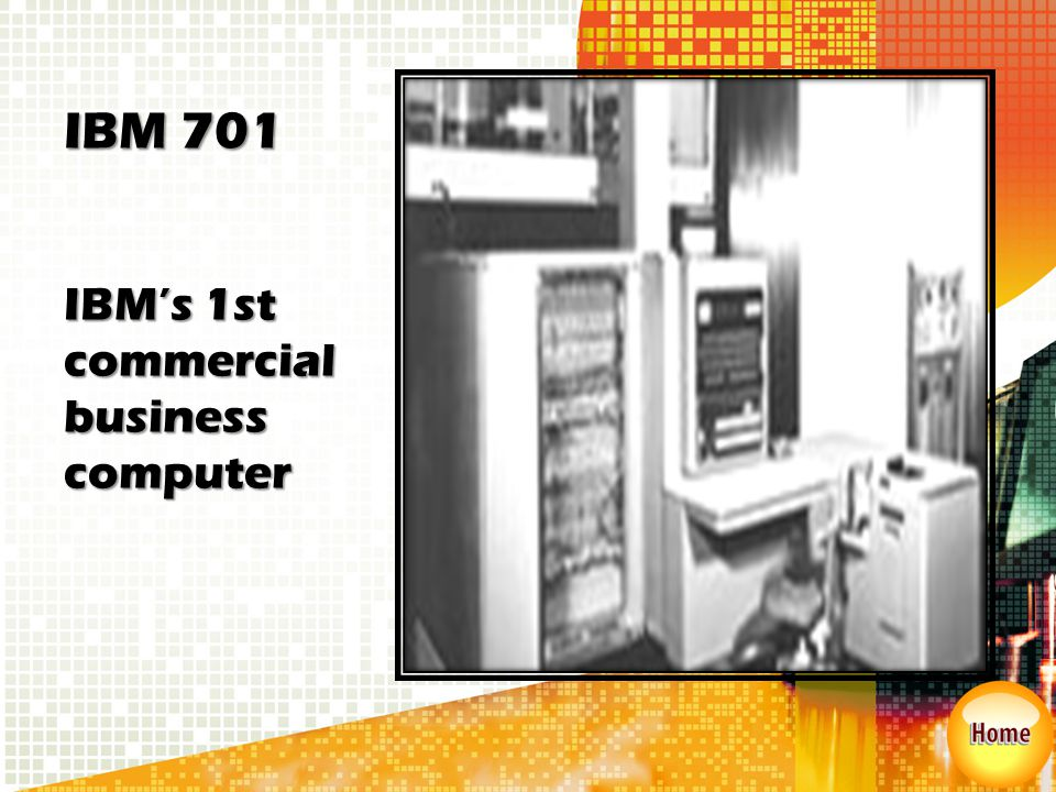 IBM 701 IBM's 1st commercial business computer
