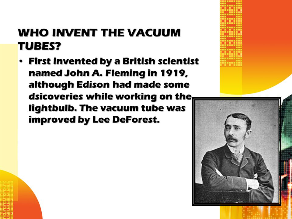 WHO INVENT THE VACUUM TUBES