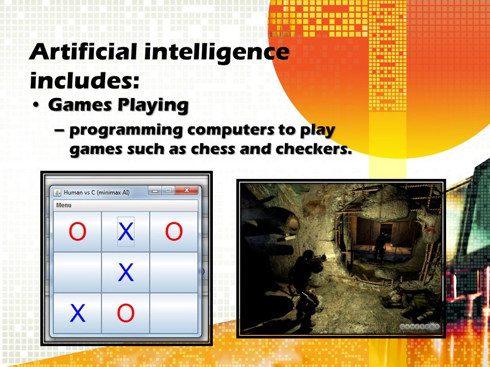 Artificial intelligence includes: