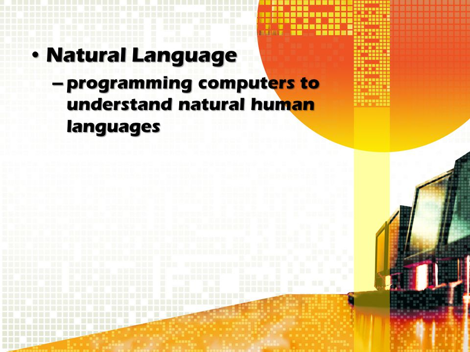 Natural Language programming computers to understand natural human languages
