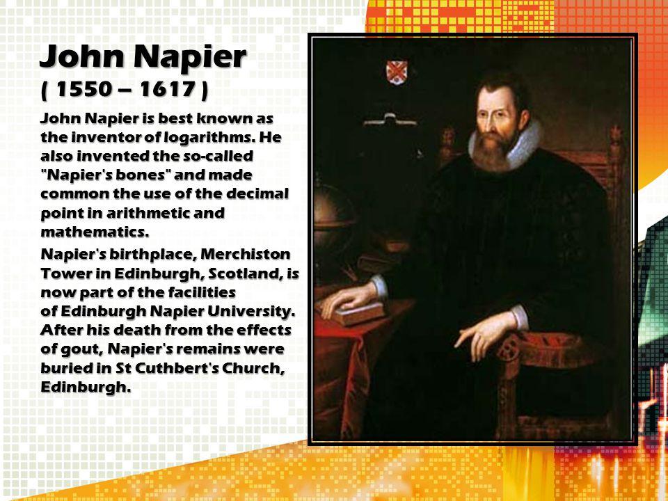 John Napier ( 1550 – 1617 )