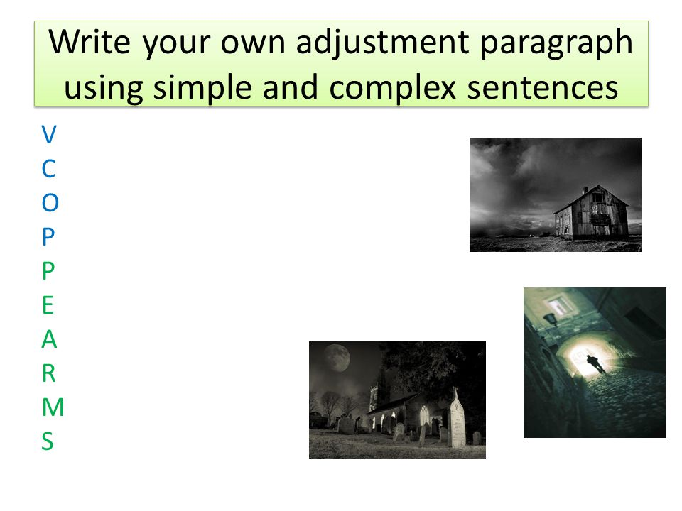 Write your own adjustment paragraph using simple and complex sentences