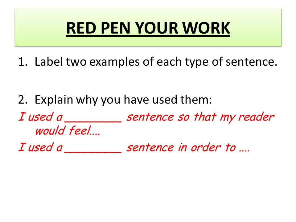 RED PEN YOUR WORK Label two examples of each type of sentence.