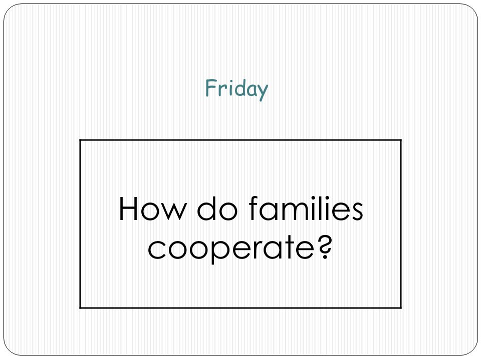 How do families cooperate