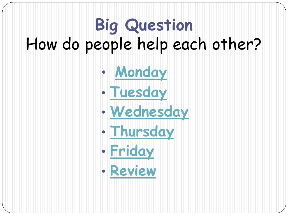 Big Question How do people help each other