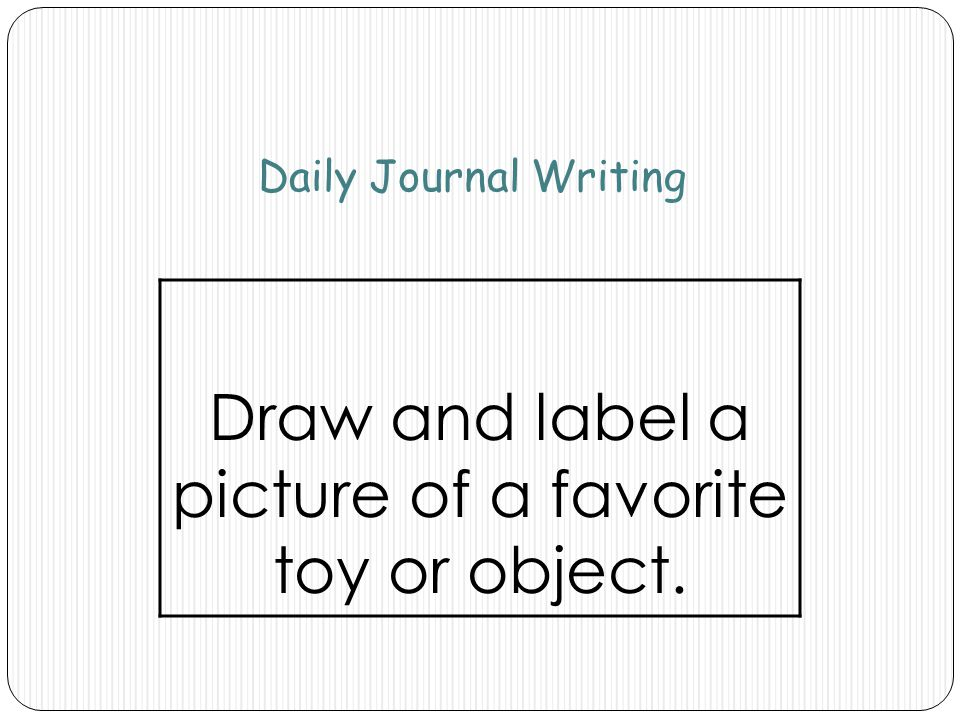 Draw and label a picture of a favorite toy or object.