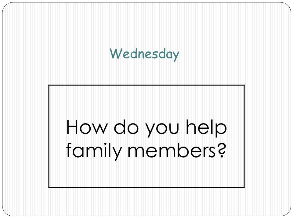 How do you help family members