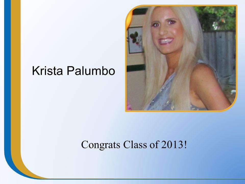 Krista Palumbo Congrats Class of 2013!