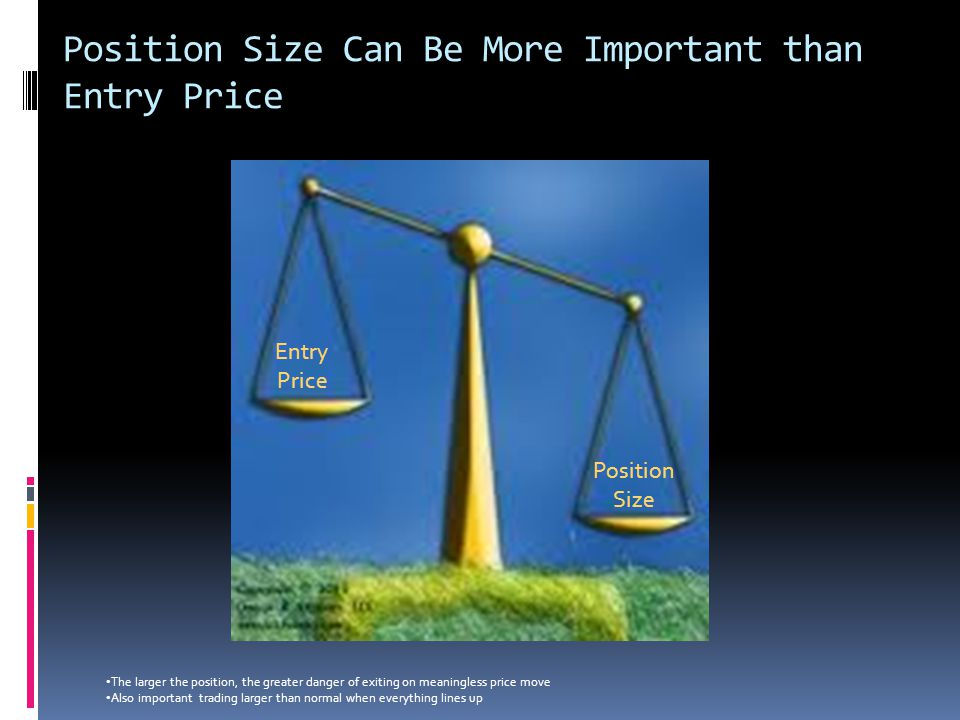 Position Size Can Be More Important than Entry Price
