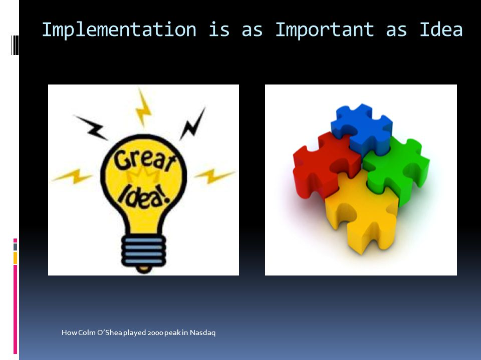 Implementation is as Important as Idea