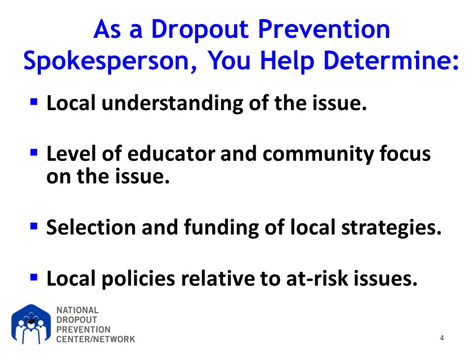As a Dropout Prevention Spokesperson, You Help Determine: