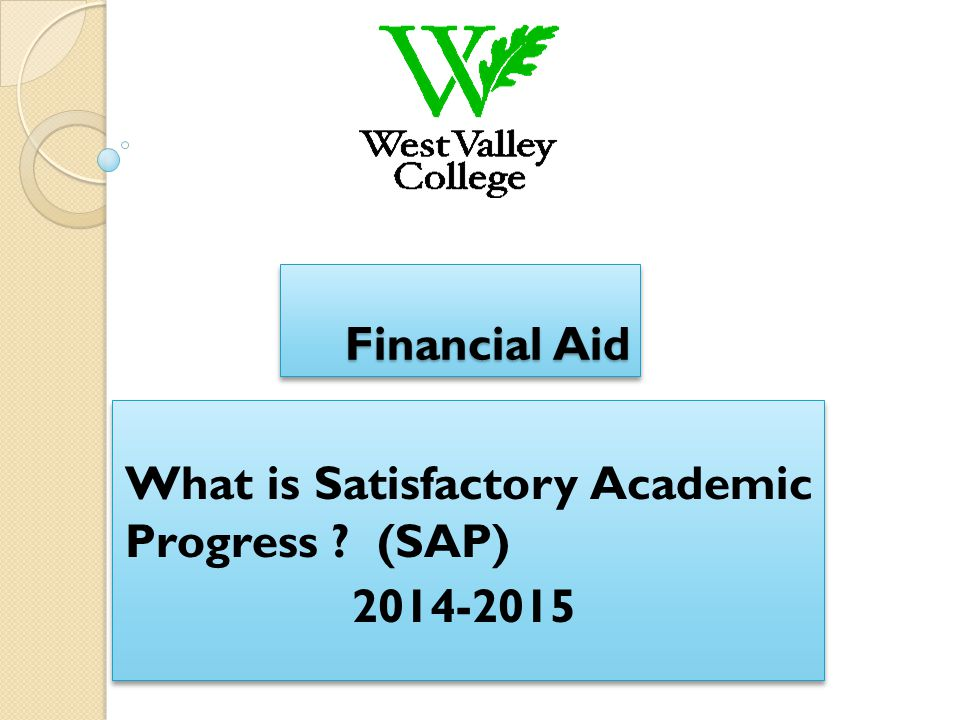 What is Satisfactory Academic Progress (SAP) 2014-2015
